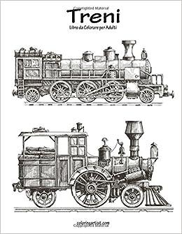 Amazoncom Treni Libro Da Colorare Per Adulti 1 Volume 1 Italian