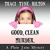 Good, Clean, Murder: A Plain Jane Mystery, Book 1 | Traci Tyne Hilton