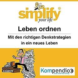 Simplify your life - Leben ordnen