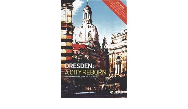 Dresden: A City Reborn