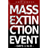 Mass Extinction Event: The Complete First Series (Days 1 to 8)