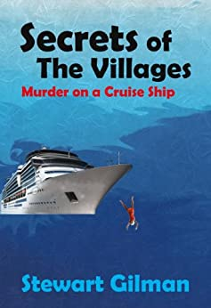 Secrets of the Villages: Murder on a Cruise Ship by [Gilman, Stewart]