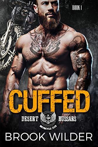 Cuffed (Desert Hussars MC Book 1)