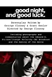 Good Night, and Good Luck.: The Screenplay and History Behind the Landmark Movie (Shooting Script) by George Clooney (2006-03-03)