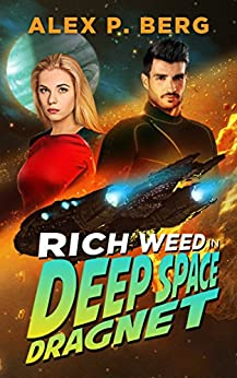 Deep Space Dragnet (Rich Weed Book 2) by [Berg, Alex P.]