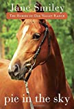Pie in the Sky: Book Four of the Horses of Oak Valley Ranch