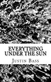 Everything under the Sun, Justin Bass, 1479135259