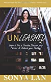 img - for Unleashed: Learn to live in freedom, discover your passions, and Unleash your destiny book / textbook / text book