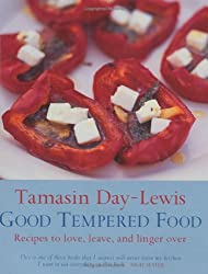 Good Tempered Food: Recipes to love, leave, and linger over