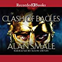 Clash of Eagles Audiobook by Alan Smale Narrated by Kevin Orton