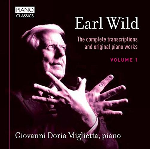 Piano Complete Original Music (Earl Wild: The Complete Transcriptions and Original Piano Works, Vol. 1)