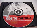 Audio Music CD Of RIDE TO THE WALL Volume II< Dedicated To All Vietnam War Veterans.
