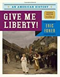 Give Me Liberty! : An American History, Foner, Eric, 0393920283