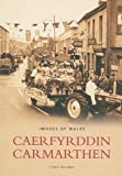 img - for Carmarthen (Images of Wales) book / textbook / text book