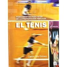 Fundamentos Practicos de La Preparacion Fisica En El Tenis (Spanish Edition)