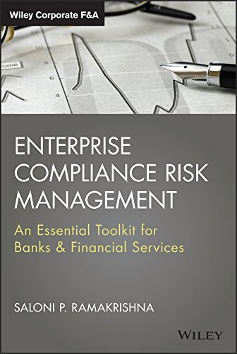 Enterprise Compliance Risk Management: An Essential Toolkit for Banks and Financial Services (Wiley Corporate F&A) ()