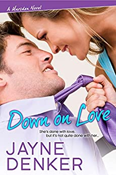Down on Love (A Marsden Novel Book 1) by [Denker, Jayne]