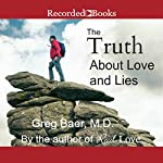 The Truth About Love and Lies | Greg Baer