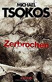 Zerbrochen: True-Crime-Thriller (Die Fred Abel-Reihe, Band 3)
