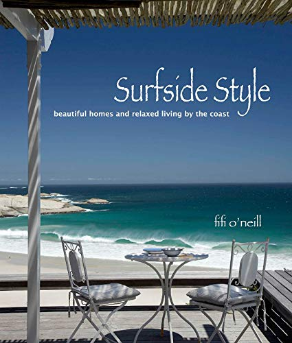 Surfside Style: Beautiful homes and relaxed living by the coast (Coastal Living Furnishings)