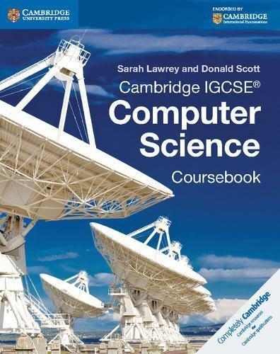 Cambridge IGCSE® Computer Science Coursebook (Cambridge International IGCSE)