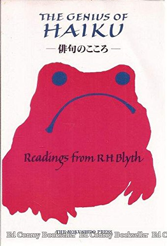 Genius of Haiku : Readings from R. H. Blyth on Poetry, Life, and Zen