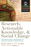 Research, Actionable Knowledge and Social Change, Edward P. St. John, 157922735X