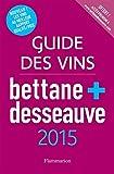 Guide des Vins 2015 Bettane et Desseauve