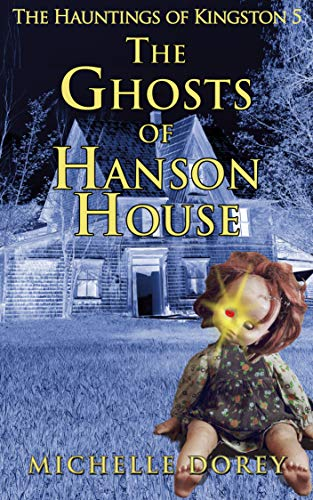 The Ghosts of Hanson House (The Hauntings of Kingston Book - Series Kingston
