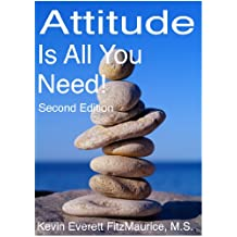 Attitude Is All You Need! Second Edition