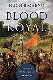 Book Cover: Blood Royal: The Wars of the Roses: 1462-1485