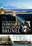 The Lost Works of Isambard Kingdom Brunel