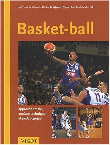 Basket-Ball : Approche totale, analyse technique et pédagogique pdf, epub