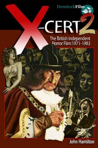 X-CERT 2: The British Independent Horror Film: 1971-1983