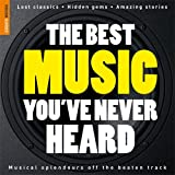 The Rough Guide to the Best Music You've Never Heard (Rough Guide Music Guides)