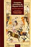 Conquête Ottomane de L'Égypte (1517) : Arrière-Plan, Impact, échos, Benjamin Lellouch, 9004225196
