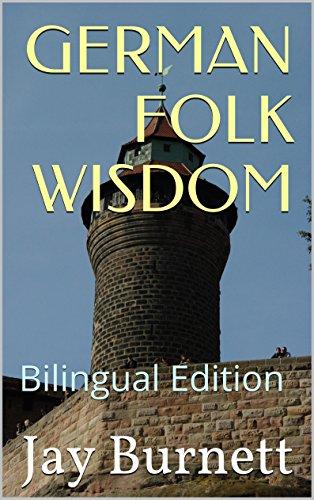 GERMAN FOLK WISDOM: Bilingual Edition (Proverbs from Around the World - Bilingual Book 2)
