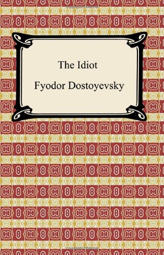 the idiot dostoevsky essay Crime and punishment by fyodor dostoevsky essay  04/02/2018 essays and criticism on fyodor dostoevsky's the idiot - the idiot, fyodor dostoevsky.