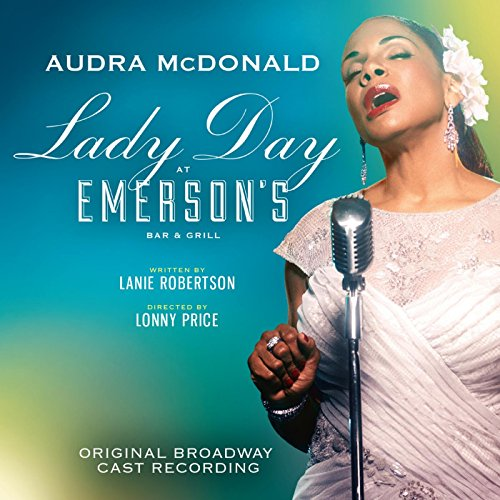 Lady Day at Emerson's Bar & Grill (Original Broadway Cast - The Broadway At