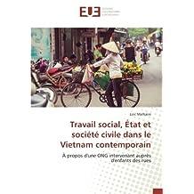 Travail social, État et société civile dans le Vietnam contemporain: À propos d'une ONG intervenant auprès d'enfants des rues