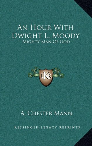 Download An Hour with Dwight L. Moody: Mighty Man of God pdf epub