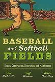 Baseball and Softball Fields: Design,Construction, Renovation, and Maintenance
