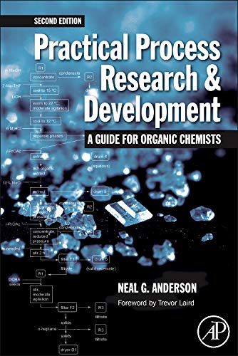 - Practical Process Research and Development: A guide for Organic Chemists