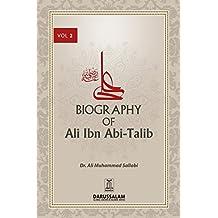 Biography of Ali Ibn Abi Talib (May Allah Be Pleased With Him) - II