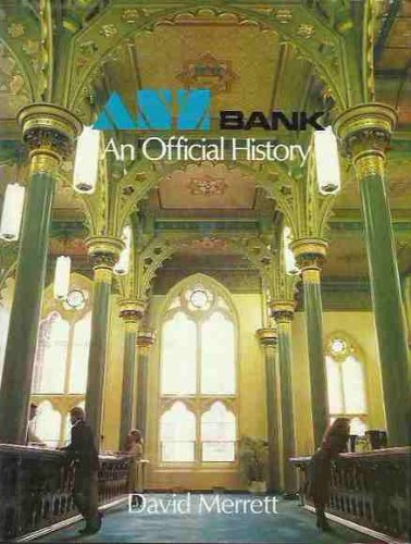 anz-bank-a-history-of-the-australia-and-new-zealand-banking-group-limited-and-its-constituents