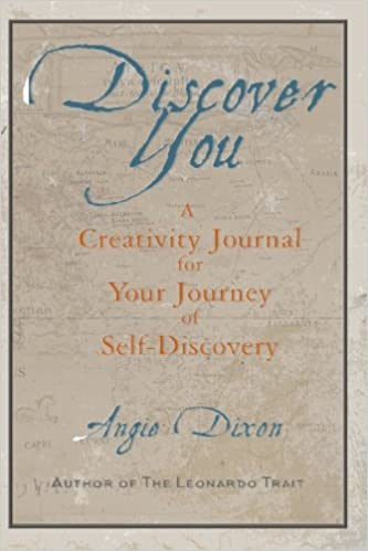 Discover You: A Creativity Journal for Your Journey of Self-Discovery: Volume 1 (Leonardo Creativity Journals)
