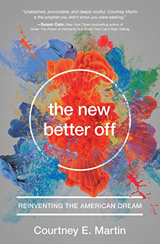 Cover of The New Better Off: Reinventing the American Dream