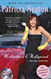 img - for Motherhood and Hollywood: How to Get a Job Like Mine book / textbook / text book