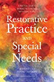 Restorative Practice and Special Needs : A Practical Guide to Working Restoratively with Young People, Burnett, Nick and Thorsborne, Margaret, 1849055432
