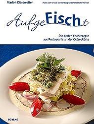 Aufgefischt: Die besten Fischrezepte aus Restaurants an der Ostseeküste